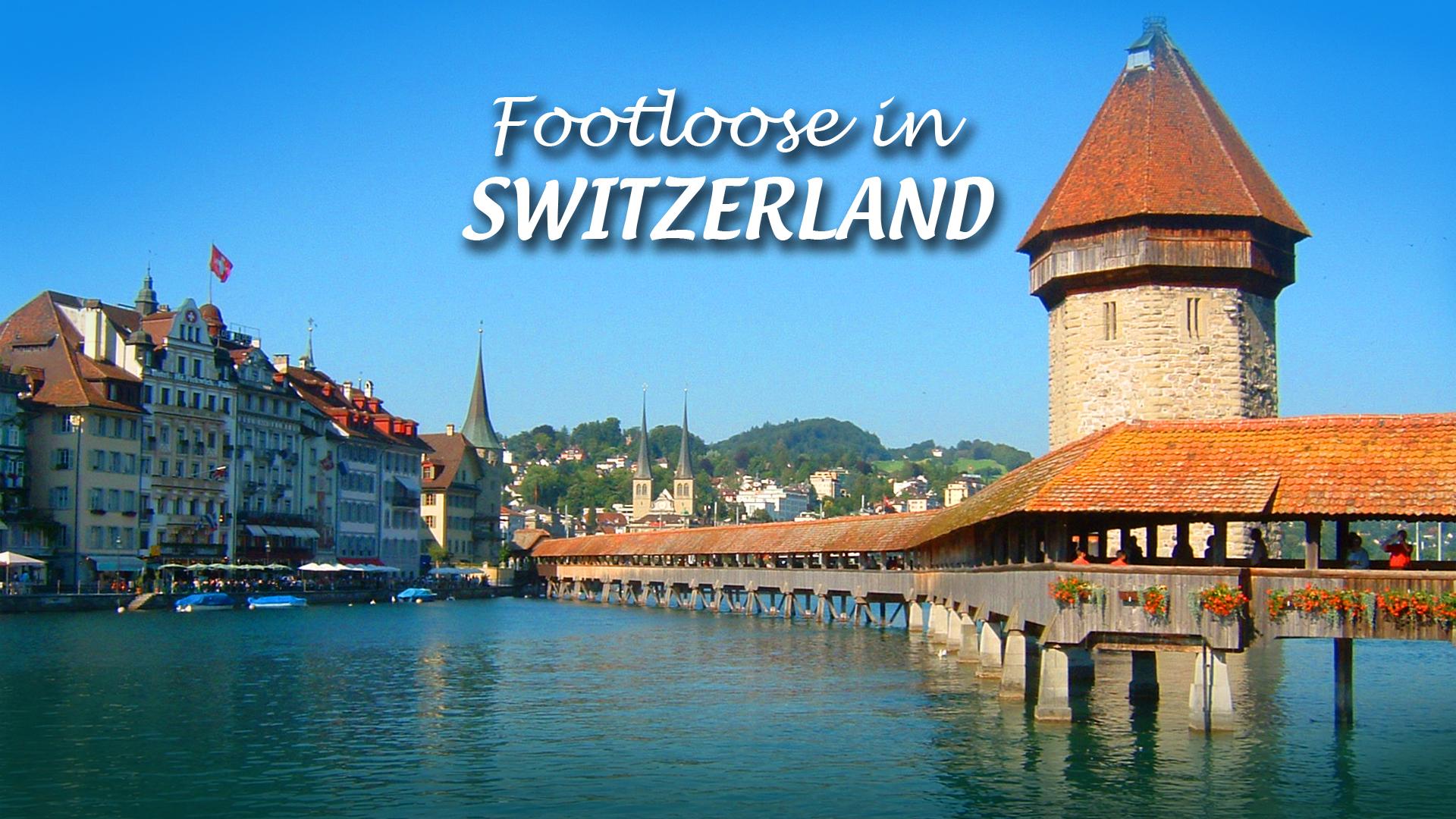 Footloose in Switzerland