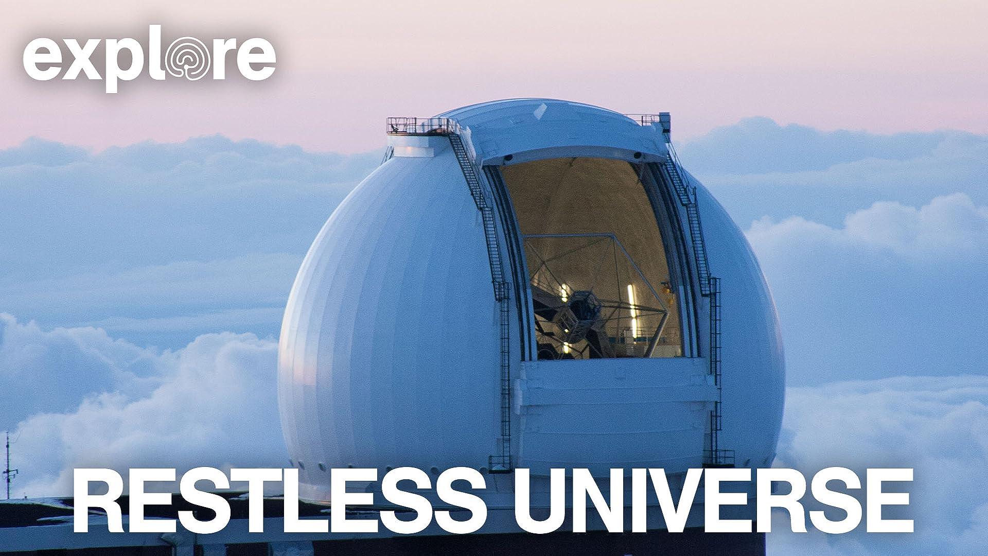 Restless Universe