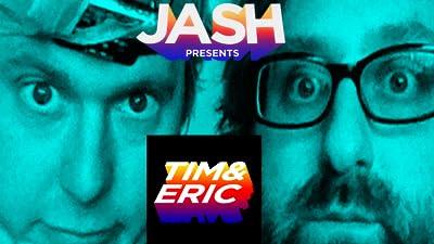 JASH Presents Tim & Eric