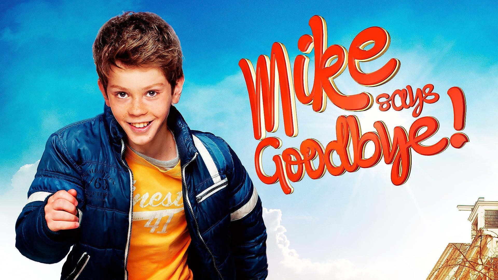 Mike says Goodbye!