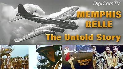 Memphis Belle - The Untold Story