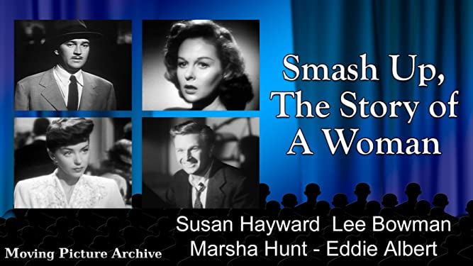 Smash Up, The Story of A Woman - 1947
