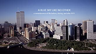 A Blue Sky Like No Other, a remembrance of life before, during, and after 9/11
