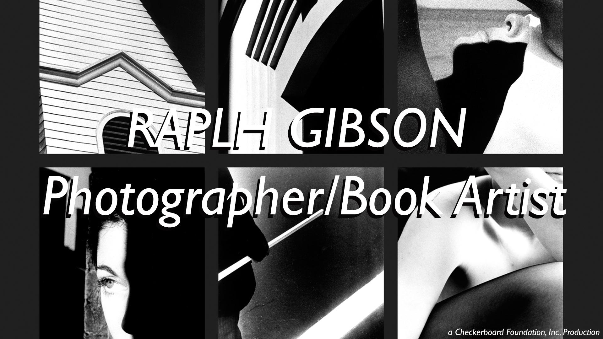 Ralph Gibson: Photographer/ Book Artist