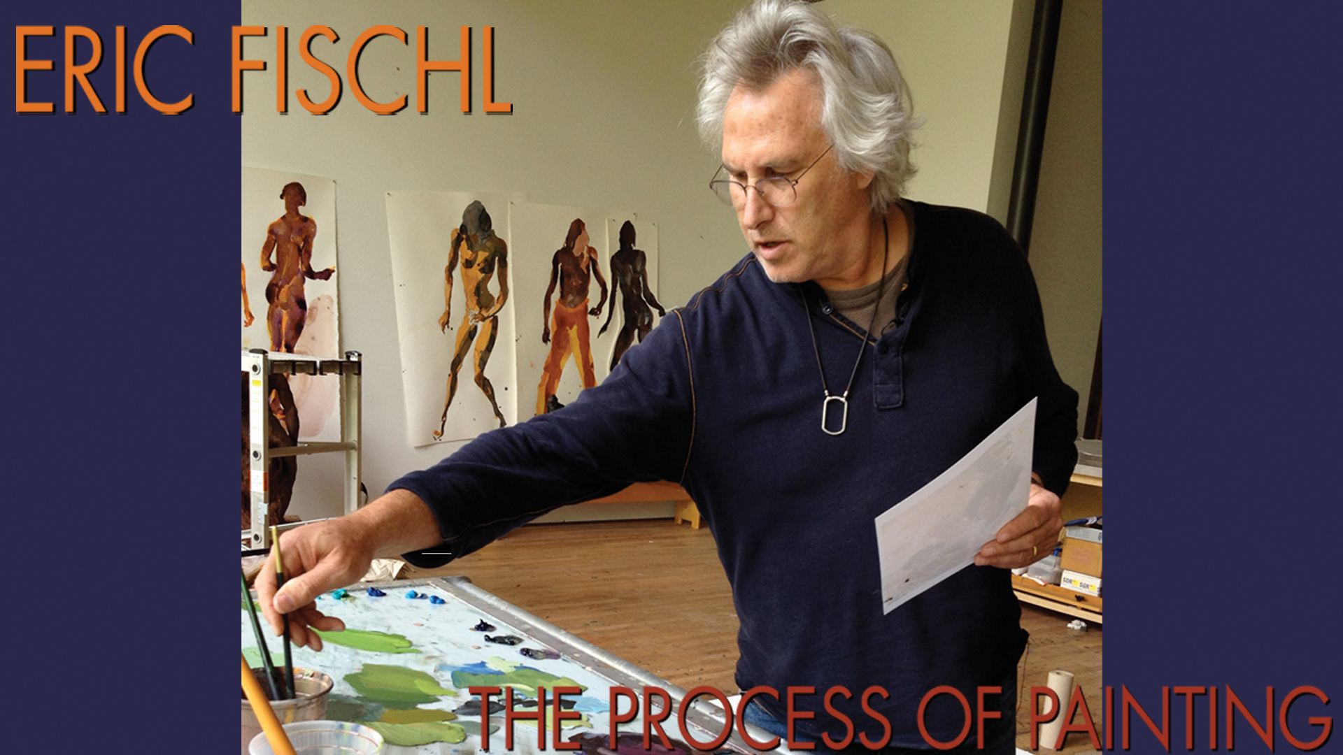 Eric Fischl: The Process of Painting