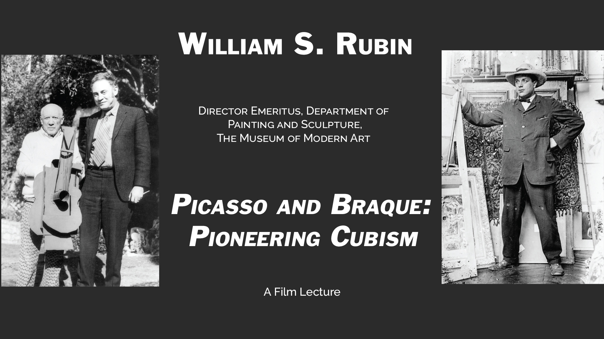 William S. Rubin on Picasso and Braque: Pioneering Cubism
