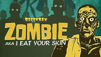 RiffTrax: Zombie: I Eat Your Skin