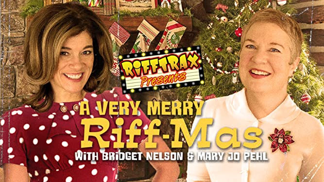 RiffTrax Presents: A Very Merry Riff-mas (with Bridget and Mary Jo)