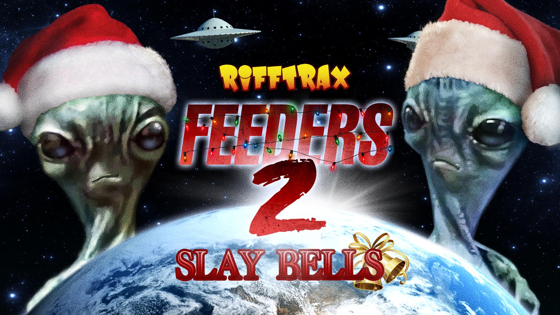 RiffTrax: Feeders 2: Slay Bells
