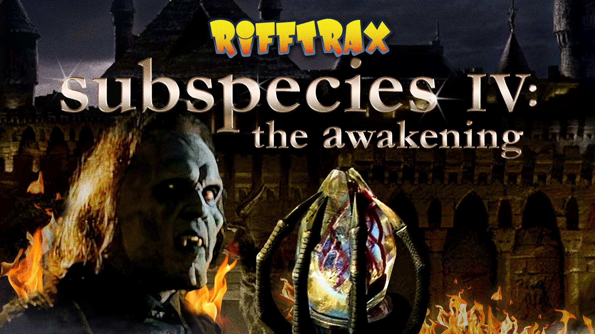 RiffTrax: Subspecies IV: The Awakening