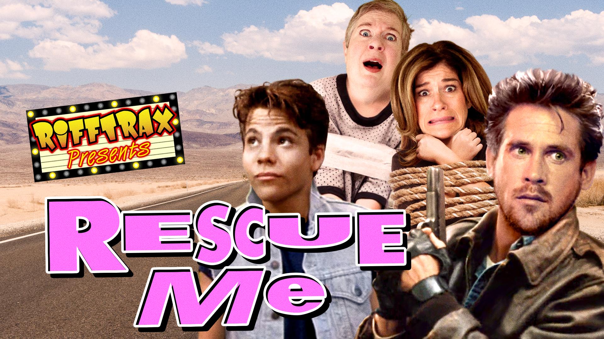 RiffTrax Presents: Rescue Me