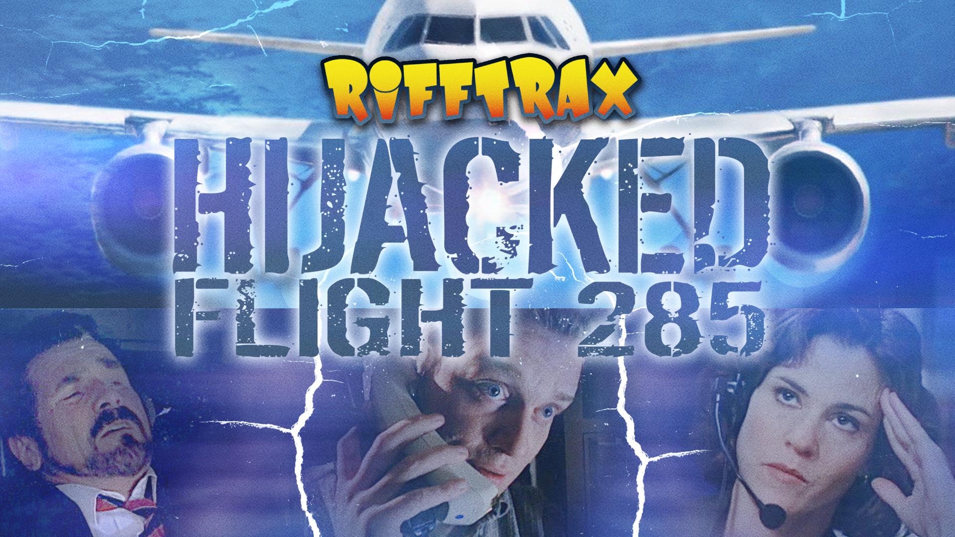 RiffTrax: Hijacked: Flight 285