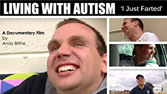 Living With Autism 'I Just Farted'