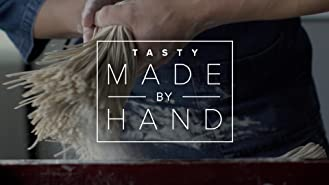 Tasty's Made By Hand
