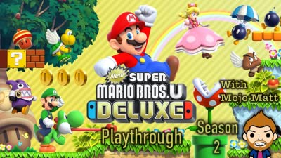 New Super Mario Bros. U Deluxe Playthrough With Mojo Matt