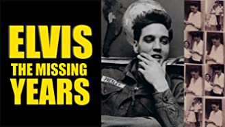 Elvis The Missing Years