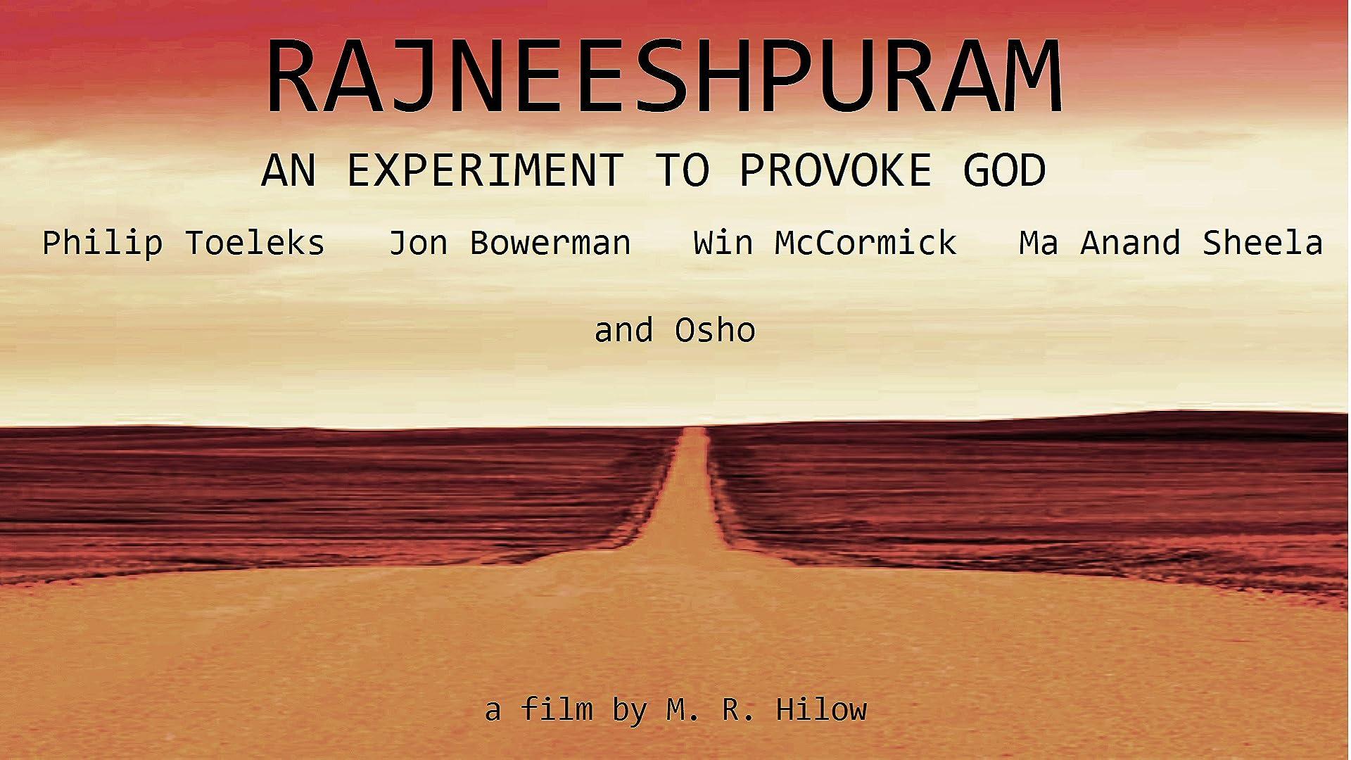 Rajneeshpuram, an Experiment to Provoke God