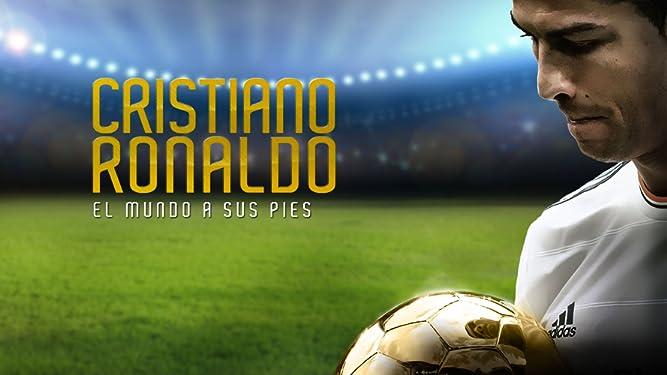 Cristiano Ronaldo El Mundo a sus pies (Spanish Cristiano Ronaldo: The World at His Feet)