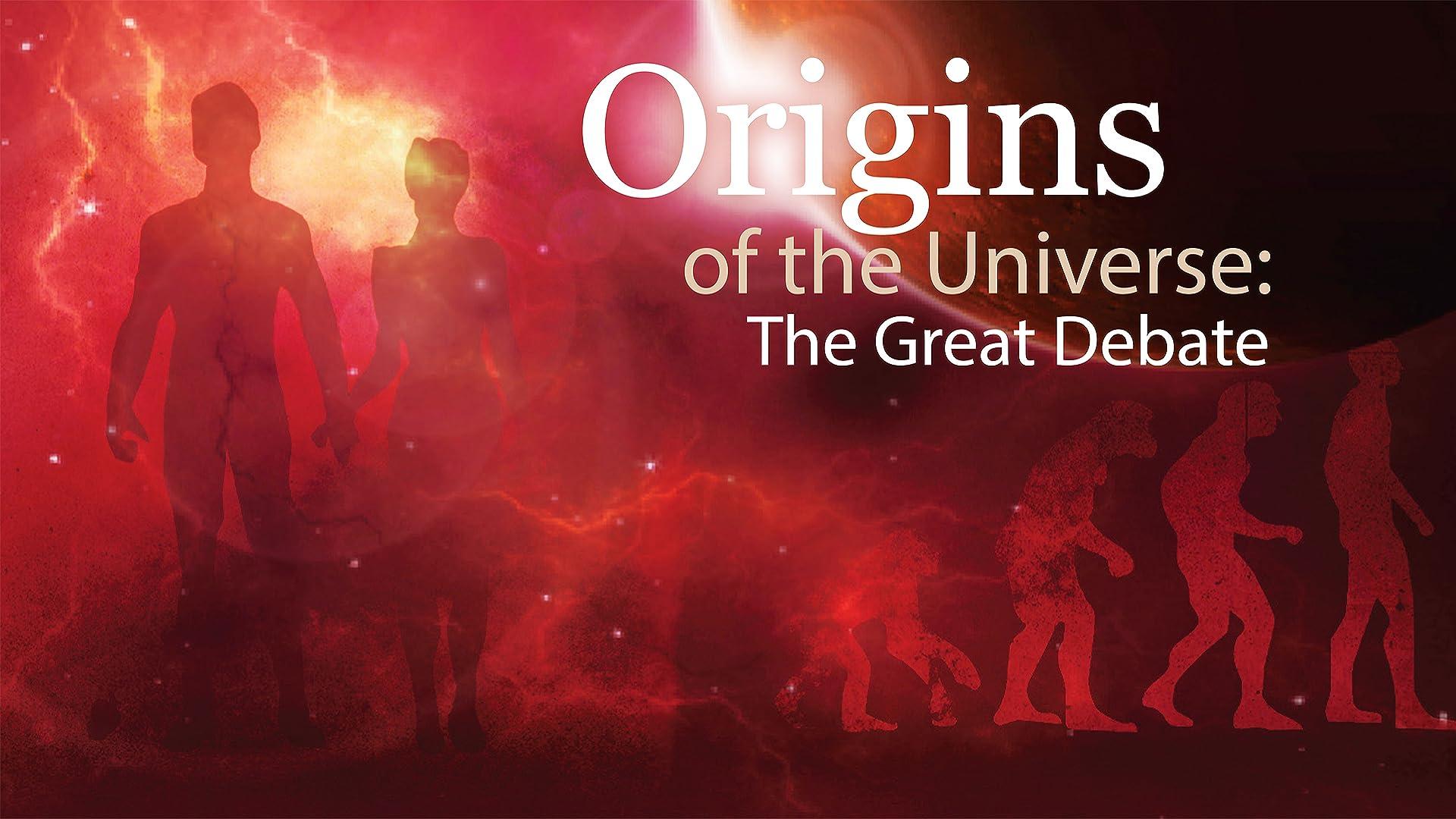 Origins of the Universe: The Great Debate
