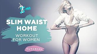 Slim Waist - Home Workout For Women.