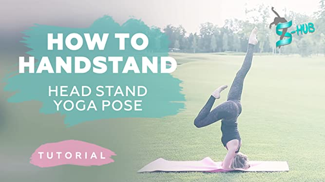 Watch How to handstand- Head stand Yoga Pose. | Prime Video