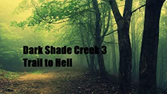 Dark Shade Creek 3 - Trail To Hell