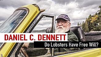 Daniel C. Dennett - Do Lobsters Have Free Will?