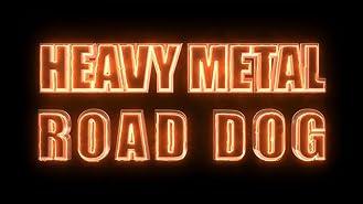 Heavy Metal Road Dog