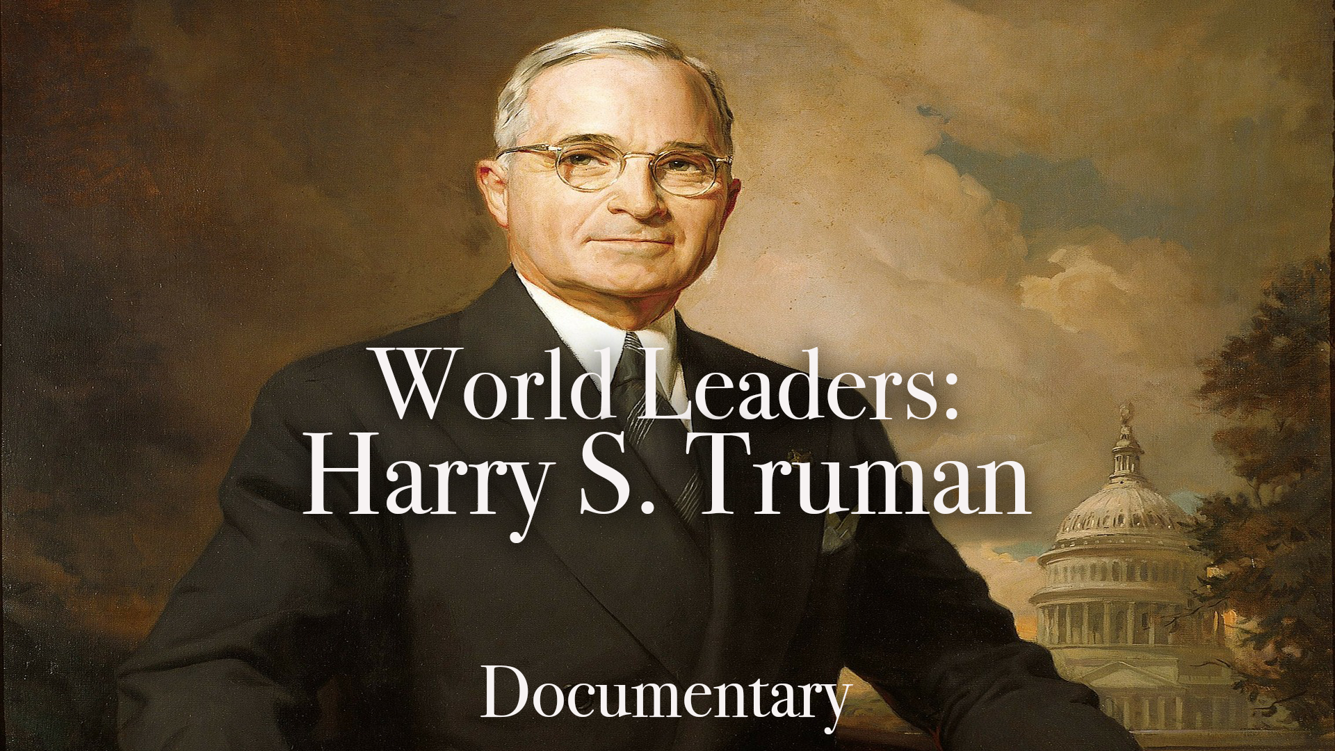 World Leaders: Harry S. Truman Documentary