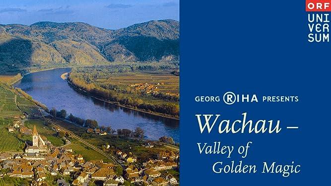 Wachau - Valley of Golden Magic