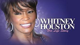 Whitney Houston - Her Life Story: Unauthorized Documentary