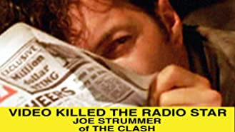 Joe Strummer (of The Clash): Video Killed The Radio Star