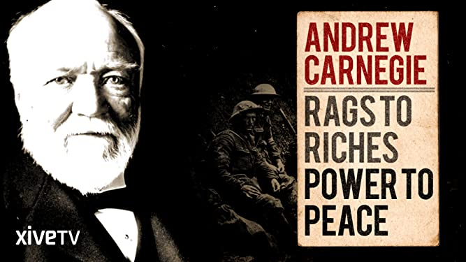 Amazon com: Watch Andrew Carnegie: Rags to Riches, Power to