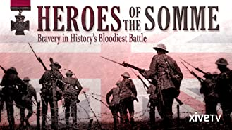Heroes of the Somme: Bravery in History's Bloodiest Battle