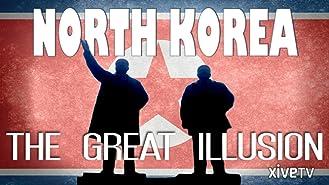 North Korea: The Great Illusion