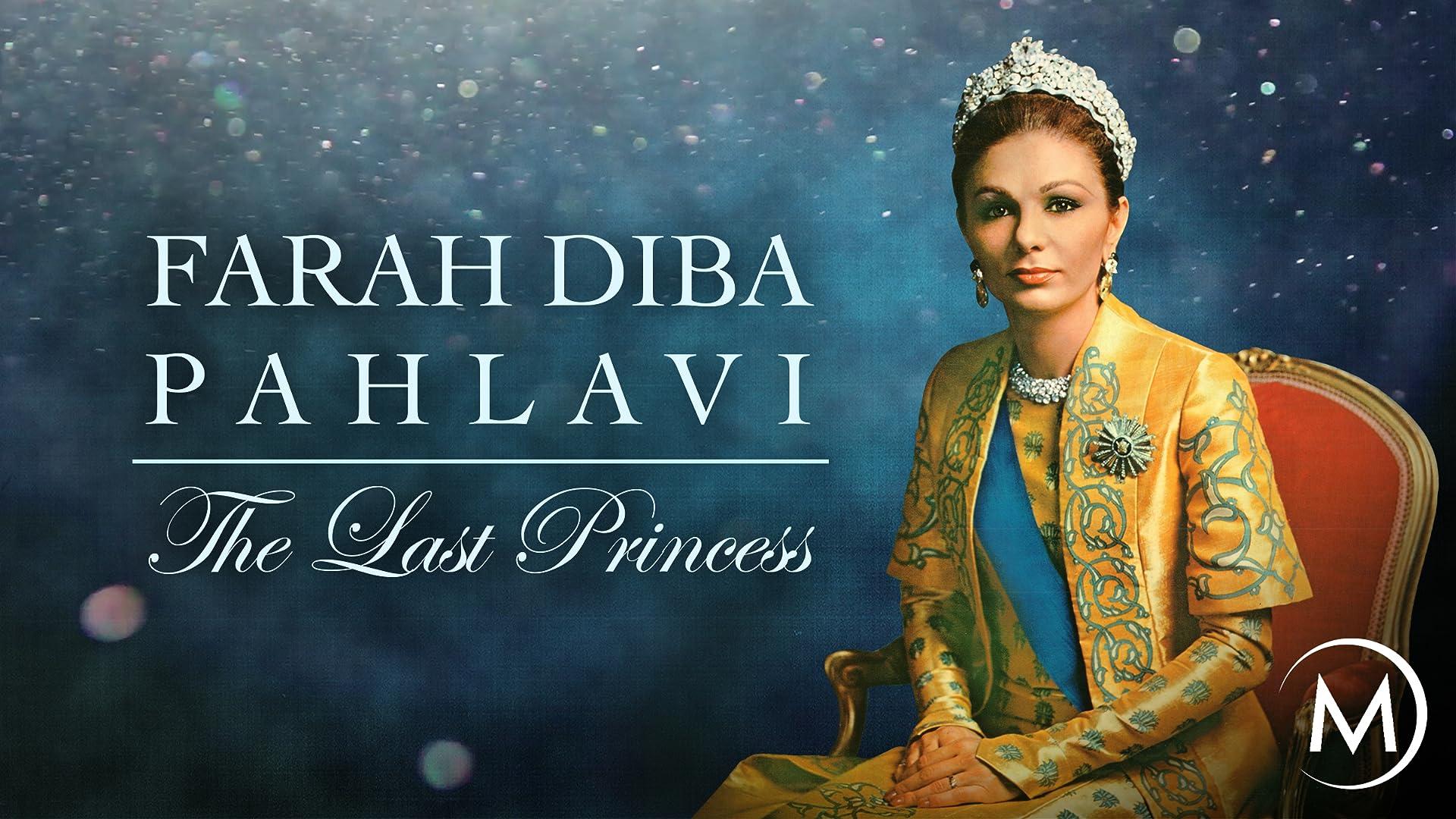 Farah Diba Pahlavi: The Last Princess