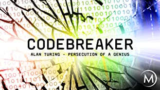 Codebreaker: Alan Turing - Persecution of a Genius
