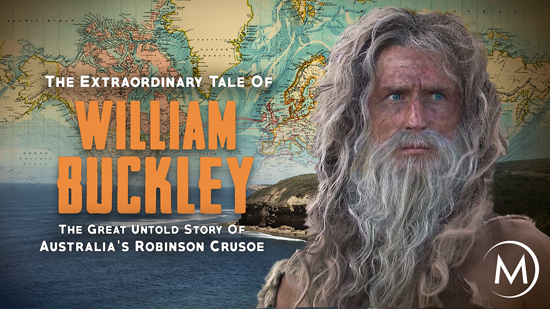 The Extraordinary Tale of William Buckley: The great untold story of Australia's Robinson Crusoe