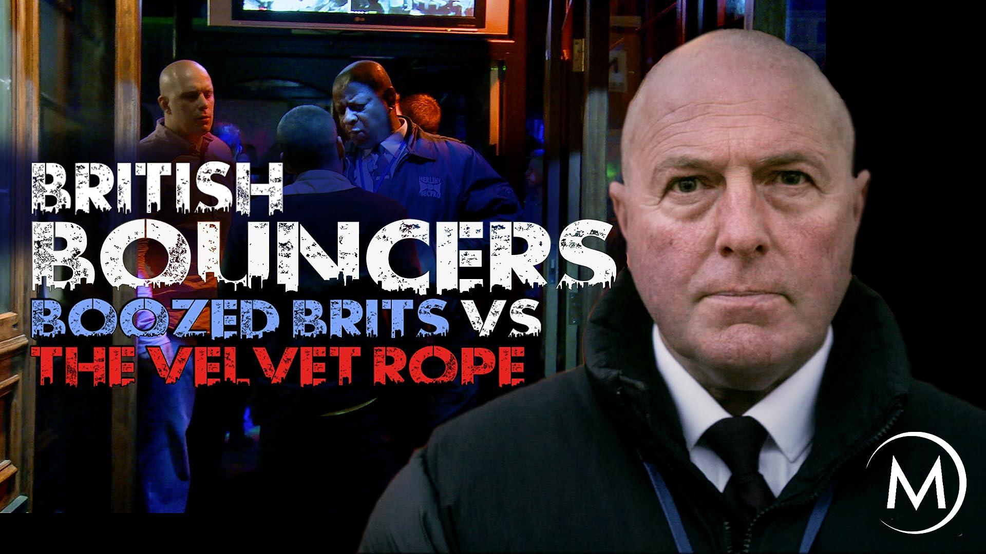 British Bouncers: Boozed Brits vs. the Velvet Rope