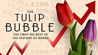 The Tulip Bubble: The First Big Bust in the History of Booms