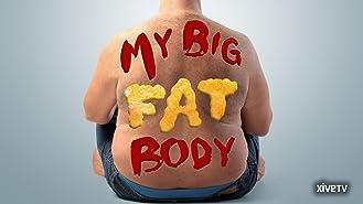 My Big Fat Body