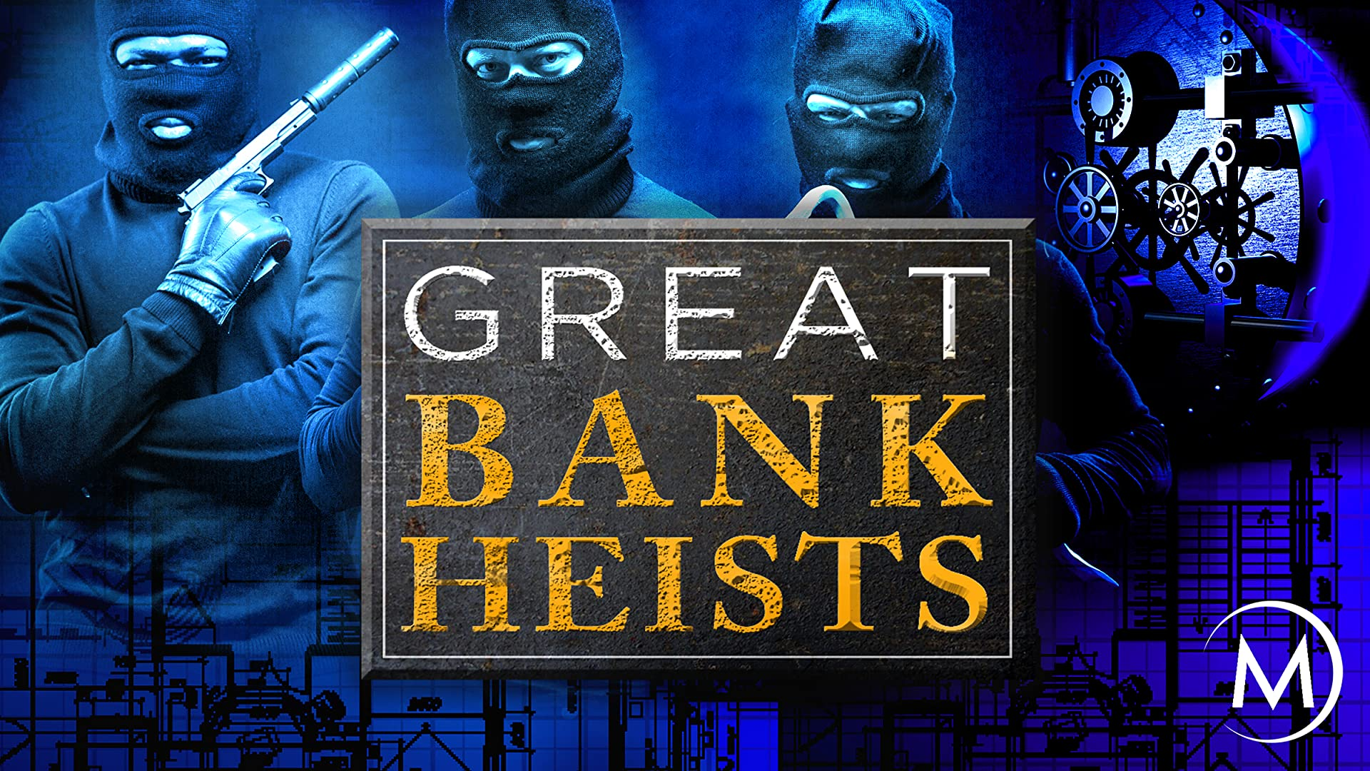 Stories of the Great Bank Heists