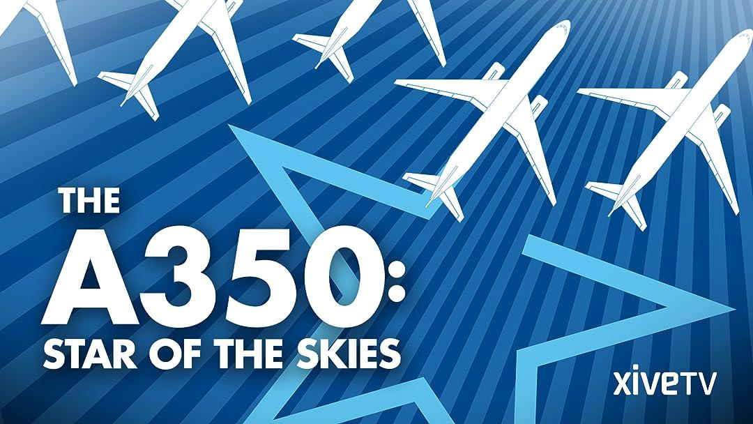 Amazon.com: The A350: Star of the Skies: Josselin Mahot ...