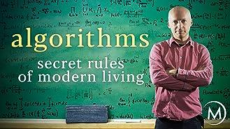 Algorithms: Secret Rules of Modern Living