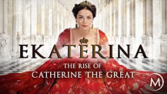Ekaterina: The Rise of Catherine the Great