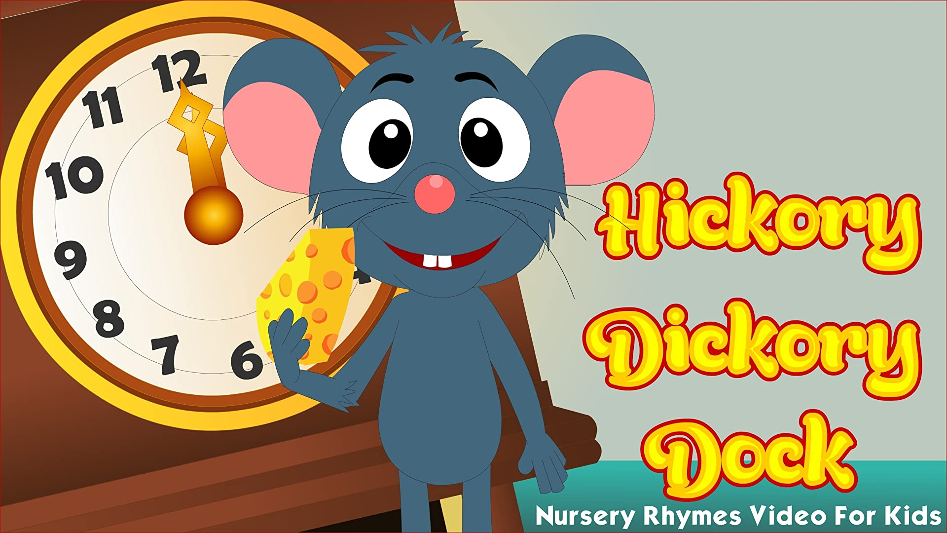 Hickory Dickory Dock - Nursery Rhymes Video For Kids