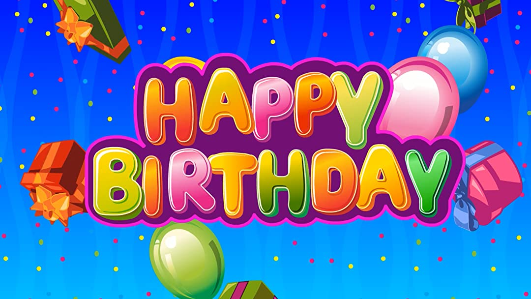 Watch Happy Birthday To You Happy Birthday Songs For Kids Prime Video