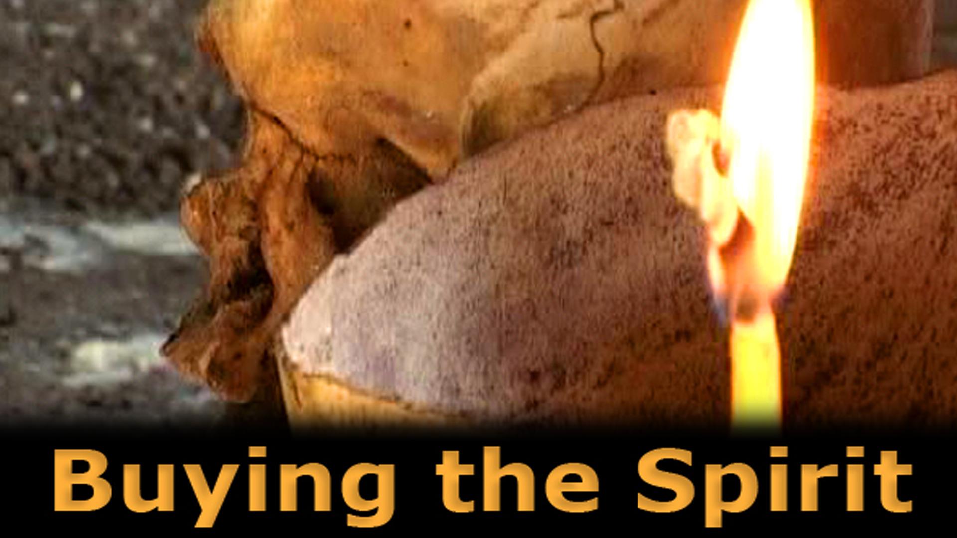 Buying the Spirit