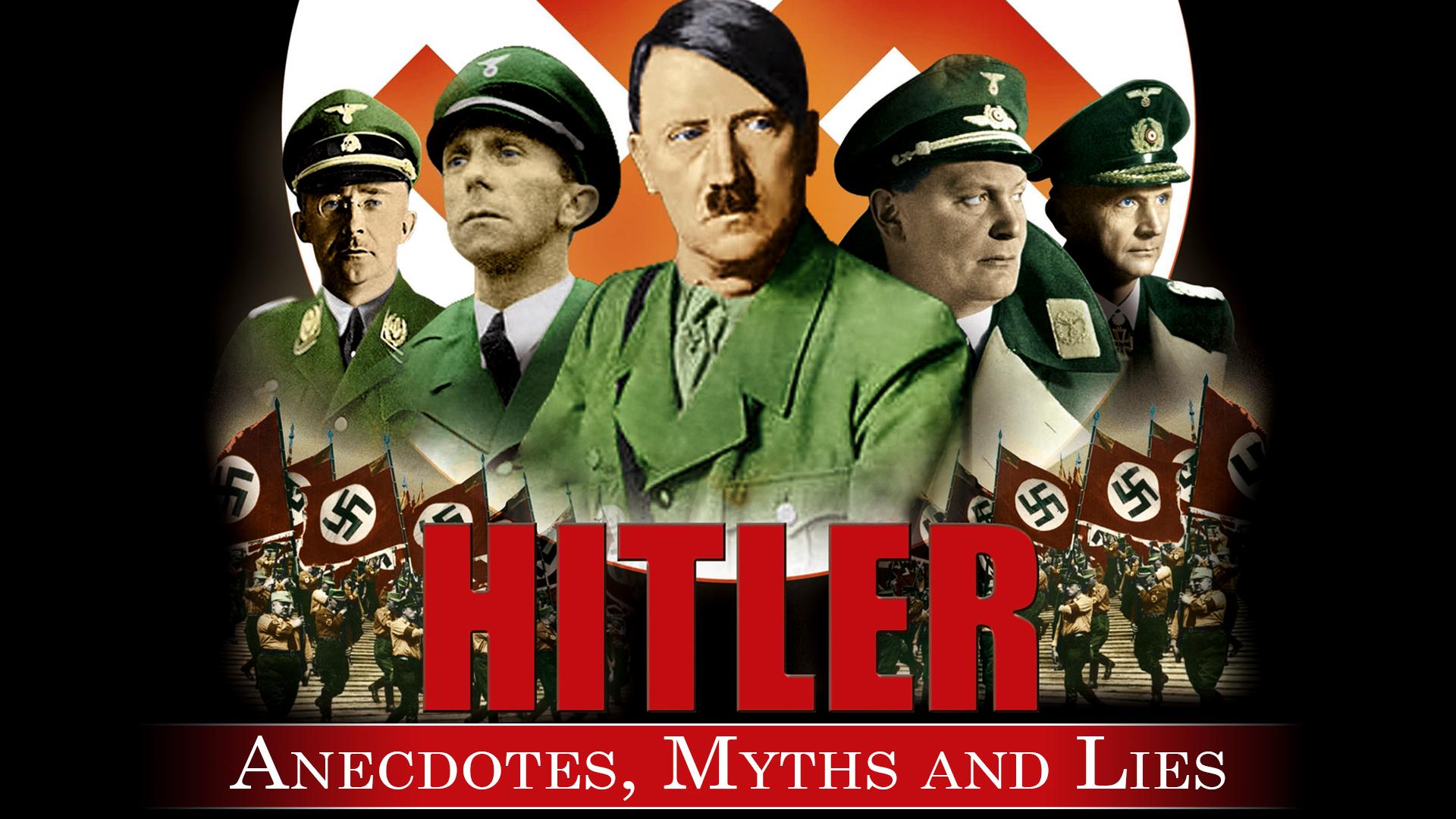 Hitler - Anecdotes, Myths and Lies