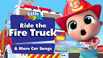 Ride the Firetruck and More Car Songs